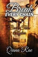 Break Every Chain: Book Two: Taylor 1737269627 Book Cover