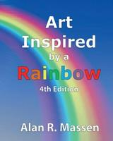 Art Inspired by a Rainbow 0993396259 Book Cover