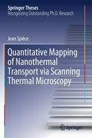 Quantitative Mapping of Nanothermal Transport Via Scanning Thermal Microscopy 3030308154 Book Cover