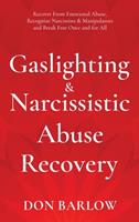 Gaslighting & Narcissistic Abuse Recovery: Recover from Emotional Abuse, Recognize Narcissists & Manipulators and Break Free Once and for All 1990302092 Book Cover
