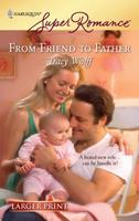 From Friend to Father 0373715684 Book Cover