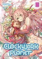 Clockwork Planet (Light Novel) Vol. 3 162692936X Book Cover
