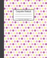 Composition Notebook: 7.5x9.25, Wide Ruled Colorful Pink, Purple and Yellow Dots 1676893083 Book Cover
