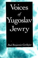 Voices of Yugoslav Jewry 0791440222 Book Cover