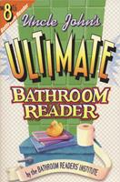 Uncle John's Ultimate Bathroom Reader 1879682656 Book Cover