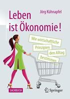 Wie konomie Den Alltag Bestimmt: Alles Hat Seinen Preis - Und Dabei Geht's Nicht Nur Ums Geld 3658326670 Book Cover
