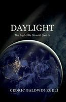 Daylight: The Light We Should Live In: Observations on the Impact of Electric Light null Book Cover