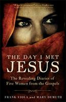 The Day I Met Jesus: The Revealing Diaries of Five Women from the Gospels 0801016851 Book Cover