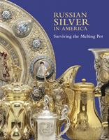Russian Silver in America: Surviving the Melting Pot 1931485097 Book Cover