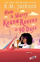 How to Marry Keanu Reeves in 90 Days 1538703505 Book Cover