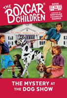 The Mystery at the Dog Show (The Boxcar Children Mysteries) 0807553948 Book Cover
