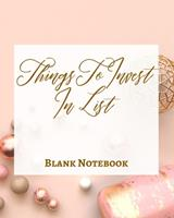 Things To Invest In List - Blank Notebook - Write It Down - Pastel Rose Pink Gold - Abstract Modern Contemporary Unique 1034268619 Book Cover