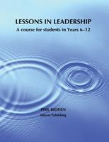 Lessons in Leadership: A course for students in Years 6-12 0648915182 Book Cover