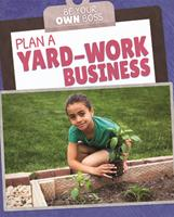 Plan a Yard-Work Business 172531911X Book Cover