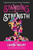 Standing in Strength: Inspirational Stories of Inner Power Unleashed 1913973166 Book Cover
