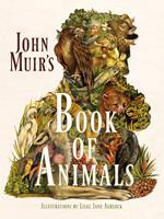 John Muir's Book of Animals 1597143189 Book Cover