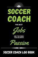 Soccer Coach Log Book - Green Cover: Personalized Soccer Trainer Logbook and Tracker - Best Coaching Gift Idea to Track Daily Workouts and Custom Training 1657964655 Book Cover