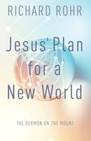 Jesus' Plan for a New World: The Sermon on the Mount 0867162031 Book Cover
