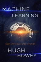 Machine Learning: New and Collected Stories 1328767523 Book Cover