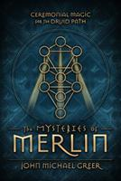 The Mysteries of Merlin: Ceremonial Magic for the Druid Path 073875949X Book Cover