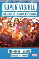 Super Visible: The Story of the Women of Marvel 1982134615 Book Cover
