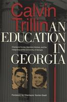 An Education in Georgia: Charlayne Hunter, Hamilton Holmes, and the Integration of the University of Georgia 0820313882 Book Cover