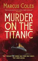 Murder on the Titanic 1544957343 Book Cover