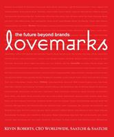 Lovemarks: The Future Beyond Brands 157687267X Book Cover