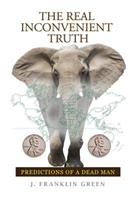 The Real Inconvenient Truth 0359532926 Book Cover