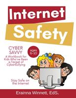 Cyber Savvy: A Workbook for Kids Who Have Been a Target of Cyberbullying 0615983626 Book Cover
