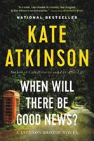 When Will There Be Good News? 0385666837 Book Cover