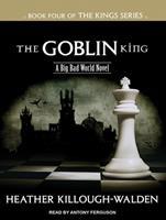 The Goblin King 1452615888 Book Cover