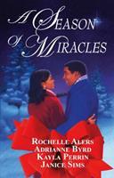 A Season of Miracles: Shepherd's Moon\Wishing On A Star\Blind Faith\Christmas Serenade (Arabesque) 1583148132 Book Cover