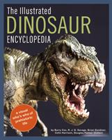 The Illustrated Encyclopedia of Dinosaurs and Prehistoric Creatures: A Visual Who's Who of Prehistoric Life 0785838279 Book Cover