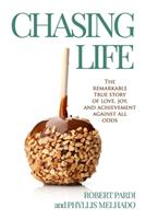 Chasing Life: The Remarkable True Story of Love, Joy and Achievement Against All Odds 1988925789 Book Cover