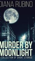 Murder By Moonlight null Book Cover