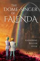 The Dome-Singer of Falenda 1732087326 Book Cover
