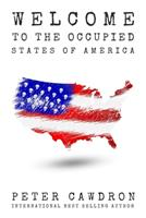Welcome to the Occupied States of America 1539429253 Book Cover