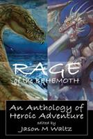 Rage of the Behemoth: An Anthology of Heroic Adventure 1097376583 Book Cover