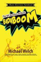 Music Business Handbook: The DIY Business of Music Badaboom 1547181354 Book Cover