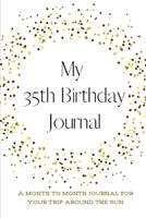 My 35th Birthday Journal: A month to month Journal for your trip around the sun 1657602214 Book Cover