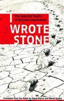 I Wrote Stone: The Selected Poetry of Ryszard Kapuscinski (Biblioasis International Translation Series) 1897231377 Book Cover