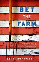 Bet the Farm: Risk and Reward on an American Ranch 164283159X Book Cover
