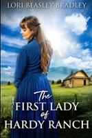 The First Lady of Hardy Ranch: Large Print Edition 1034245694 Book Cover