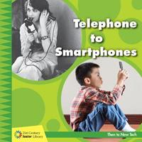 Telephone to Smartphones 1534150110 Book Cover