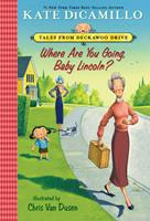 Where Are You Going, Baby Lincoln? 0763697583 Book Cover