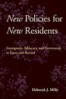 New Policies for New Residents: Immigrants, Advocacy, and Governance in Japan and Beyond 0801452228 Book Cover