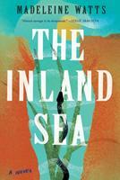 The Inland Sea : A Novel