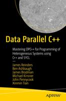 Data Parallel C++: Mastering Dpc++ for Programming of Heterogeneous Systems Using C++ and Sycl