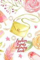 Fashion trends coloring book 1034246259 Book Cover